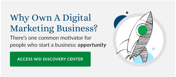Why Own A Digital Marketing Business? Access WSI Discovery Center